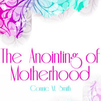 The Anointing of Motherhood