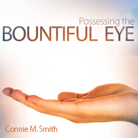 Possessing the Bountiful Eye
