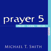 Prayer 5: Pray. Seek. Hear.