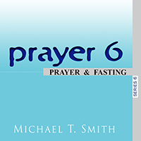 Prayer 6: Prayer and Fasting
