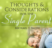 Thoughts & Considerations for the Single Parent