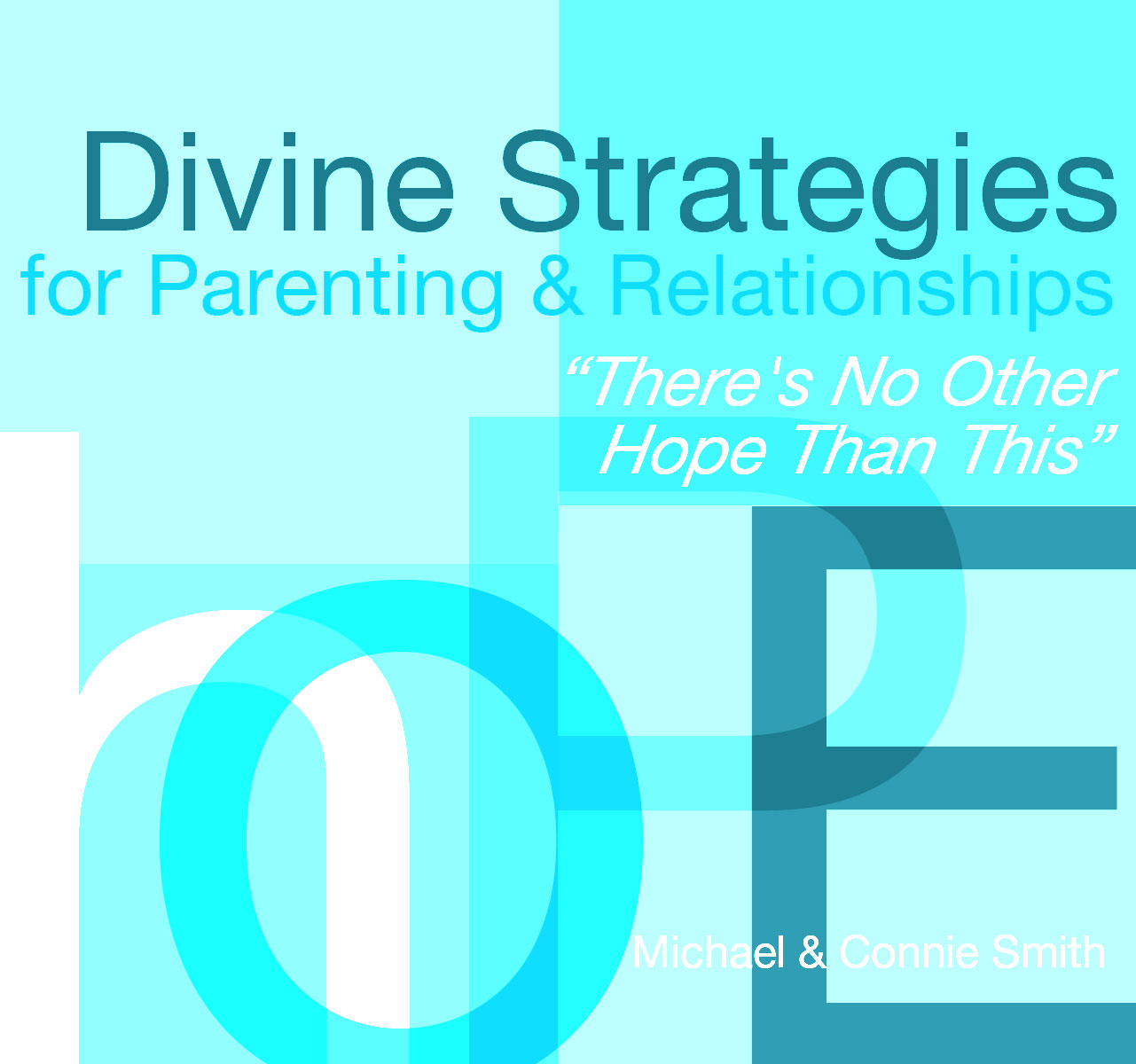 Divine Strategies for Parenting and Relationships