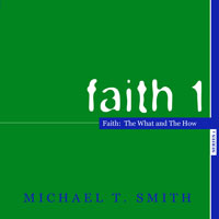 Faith 1: The What and The How