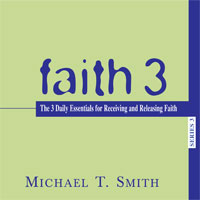Faith 3: The 3 Daily Essentials for Receiving and Releasing Faith