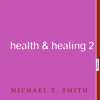 Health and Healing 2: Seven Things that Make Health and Healing Hard to Receive