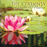Health and Healing 4: The Certainty of Health and Healing