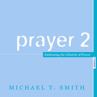 Prayer 2: Embracing the Lifestyle of Prayer