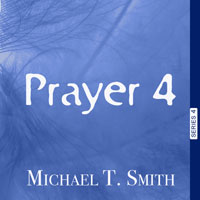 Prayer 4: The Three Actions of Kingdom Citizens