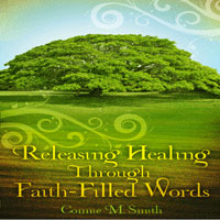 Releasing Healing Power Through Faith-Filled Words