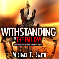 Withstanding In The Evil Day